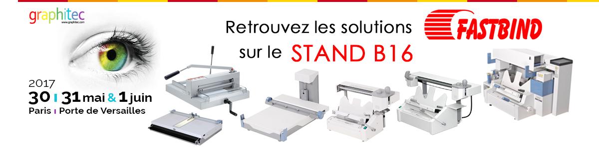 Les solutions Fastbind au salon graphitec 2017 ! (thermorelieur SECURA, ELITE XT, PUREVA, FOTOMOUNT F32, CASEMATIC H32 PRO)